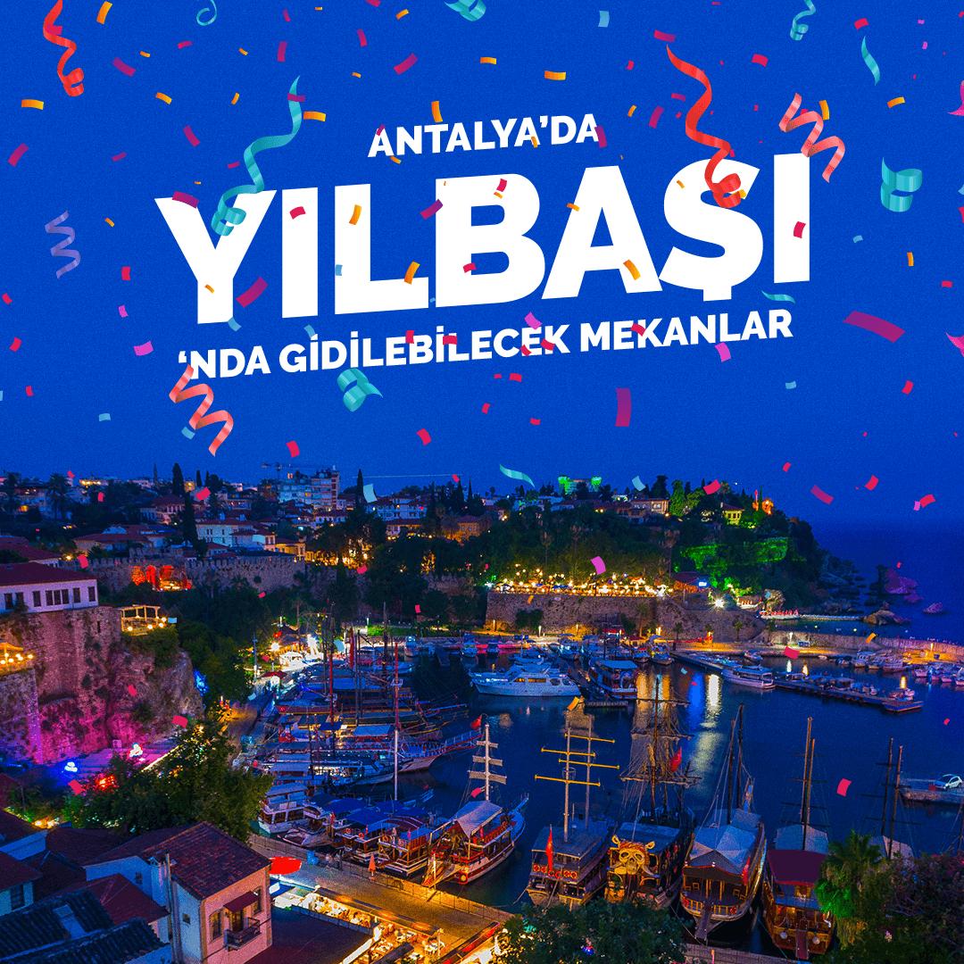 Antalya'da Yılbaşında Gidilebilecek Mekanlar